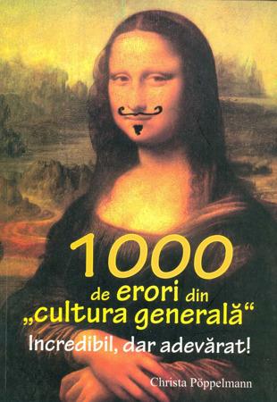 """Carte - 1000 de erori din """"cultura generala"""""""
