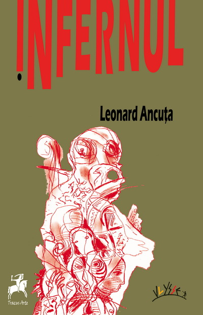 Infernul lui Leonard Ancuţa