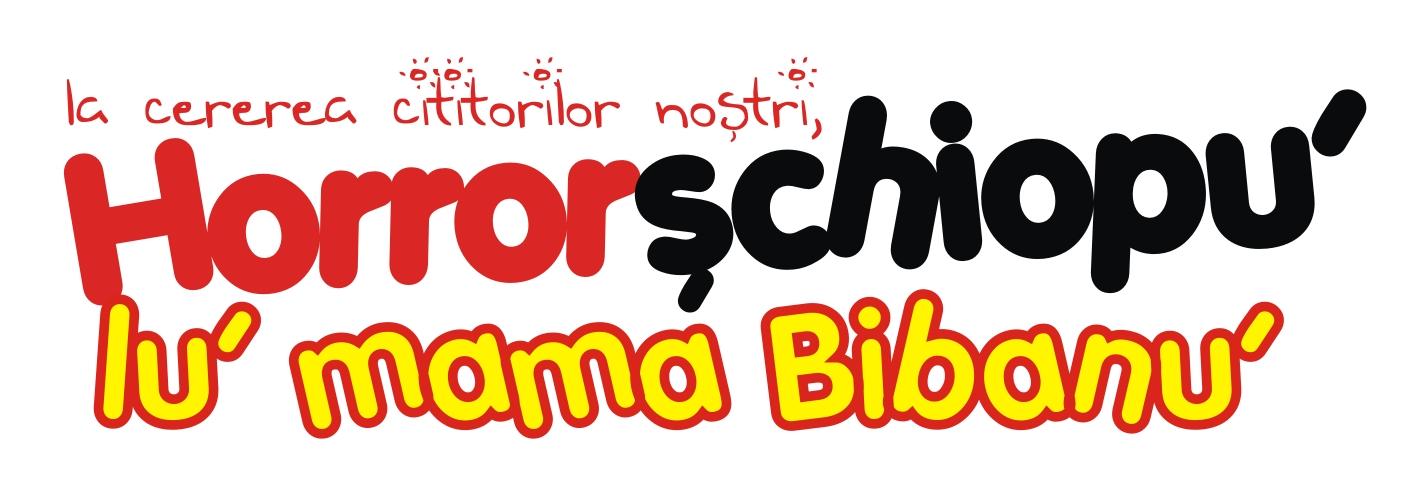 Horrorschiopu' lu' mama Bibanu'
